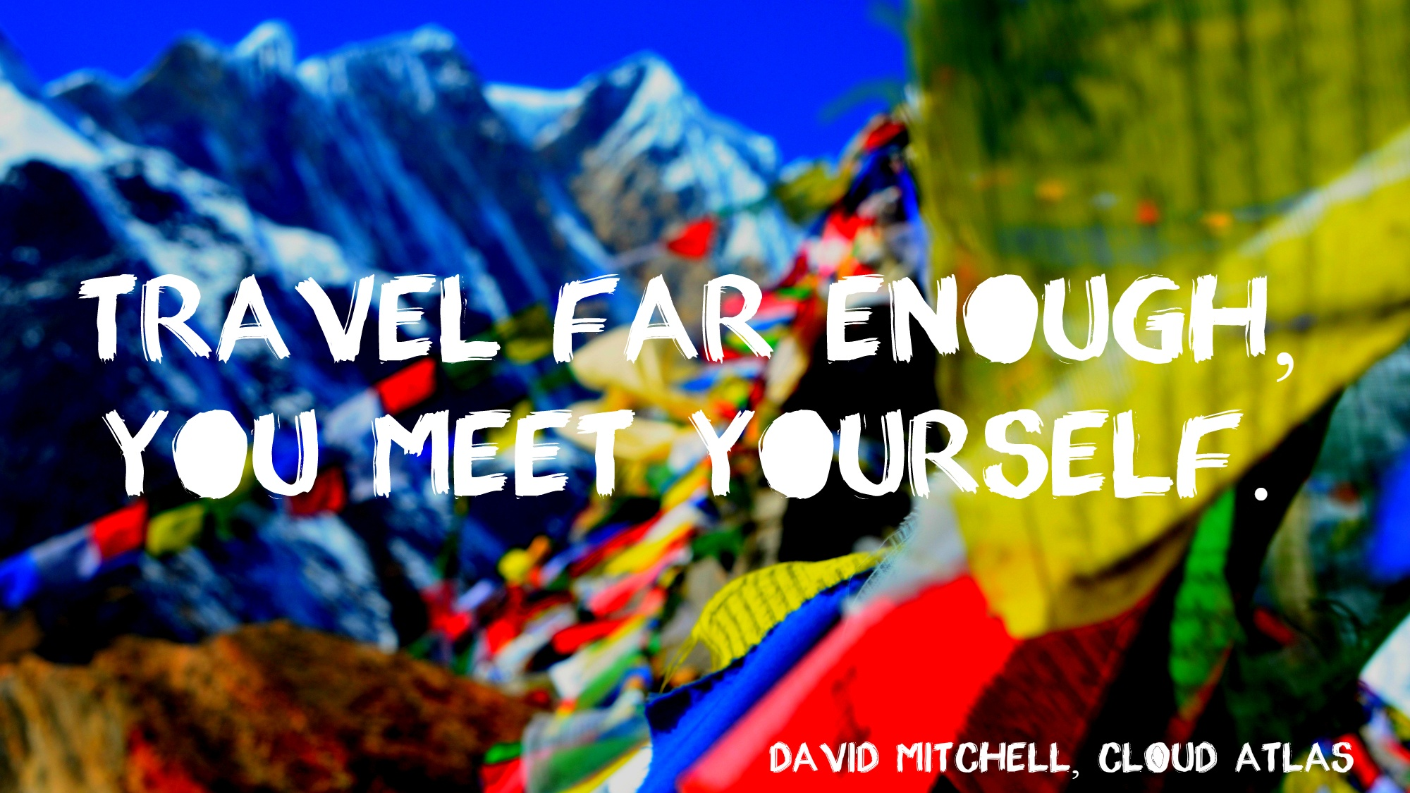 Travel far enough, you meet yourself.