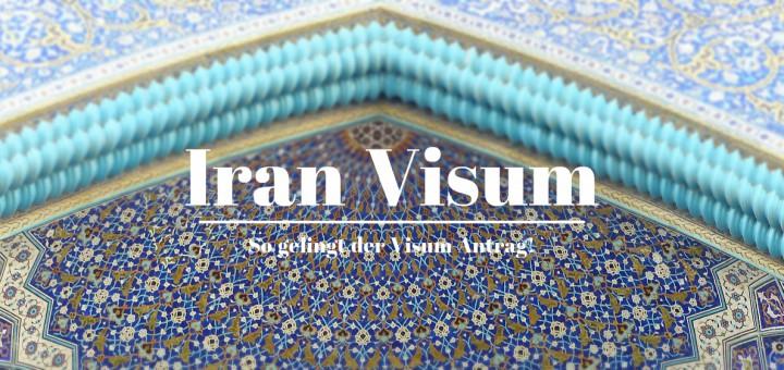 Iran Visum beantragen: So geht's!