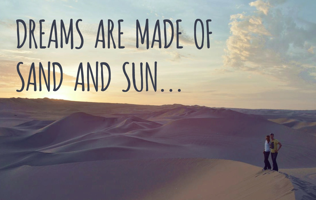 Dreams are made of sand and sun.
